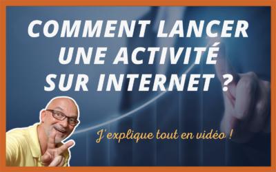 Comment lancer une activité sur Internet?